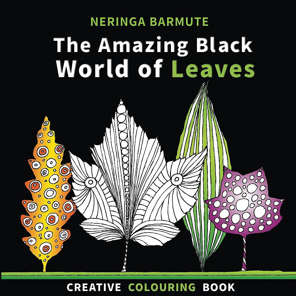 The Amazing BLACK World of Leaves: Creative Colouring Book